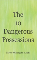 The 10 Dangerous Possessions